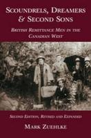 Scoundrels, Dreamers and Second Sons: British Remittance Men in the Canadian West