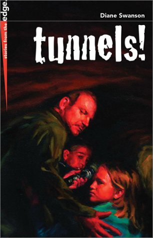 Tunnels! (True Stories from the Edge) - Diane Swanson
