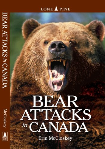 Bear Attacks in Canada - Erin McCloskey
