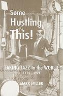 Some Hustling This!: Taking Jazz to the World, 1914-1929