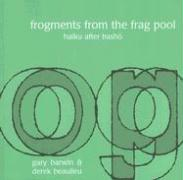 Frogments from the Frag Pool: Haiku After Basho