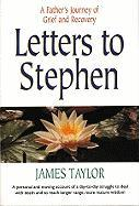 Letters to Stephen: A Father's Journey of Grief and Recovery