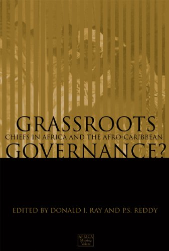 Grass-Roots Governance?: Chiefs in Africa and the Afro-Caribbean: Case Studies (Africa: Missing Voices) - P. S. Reddy; Donald I. Ray