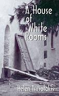 A House of White Rooms, a