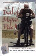 On the Trail of Marco Polo: Along the Silk Road by Bicycle
