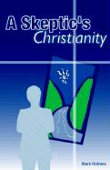 A Skeptic's Christianity