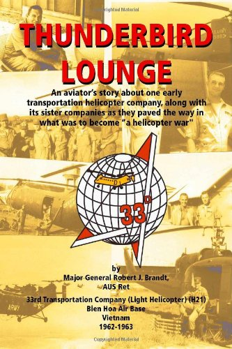 Thunderbird Lounge: An aviator's story about one early Transportation Helicopter company, along with its sister companies as they paved the - Robert Brandt