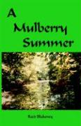 A Mulberry Summer