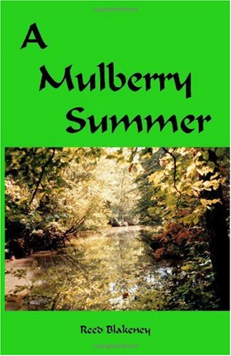 A Mulberry Summer - Reed Blakeney