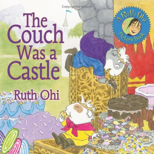 The Couch Was a Castle (A Ruth Ohi Picture Book) - Ruth Ohi