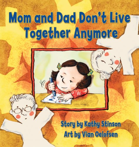 Mom and Dad Don't Live Together Anymore - Kathy Stinson