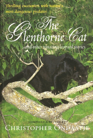 THE GLENTHORNE CAT: AND OTHER AMAZING LEOPARD STORIES. - Ondaatje (Christopher). Editor.