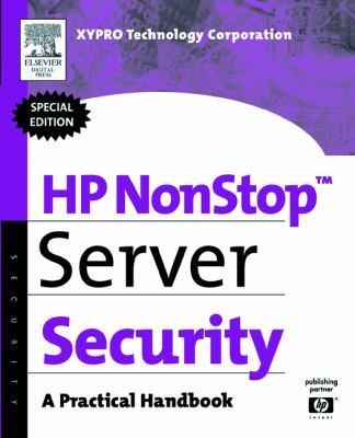 HP NonStop Server Security : A Practical Handbook - Protech Staff; XYPRO Technology Corporate Staff