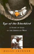 Eye of the Blackbird: A Story of Gold in the American West