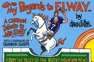 Give My Regards to Elway: A Cartoon Tribute to John Elway