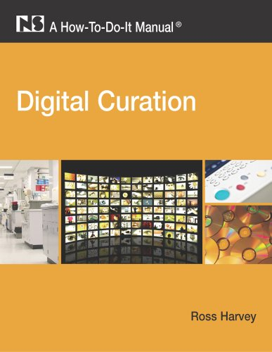 Digital Curation: A How-To-Do-It Manual (How-To-Do-It Manuals (Numbered)) - Ross Harvey