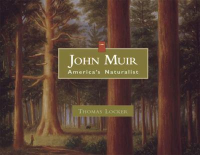 John Muir: America's Naturalist (Images of Conservationists) - Locker, Thomas