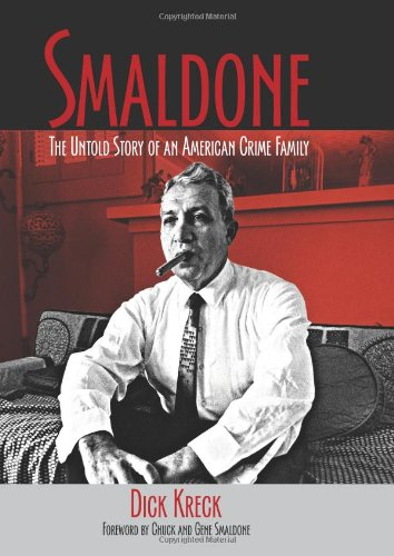 Smaldone: The Untold Story of an American Crime Family - Dick Kreck