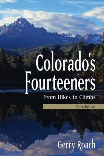 Colorado's Fourteeners : From Hikes to Climbs - Gerry Roach