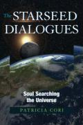 The Starseed Dialogues: Soul Searching the Universe