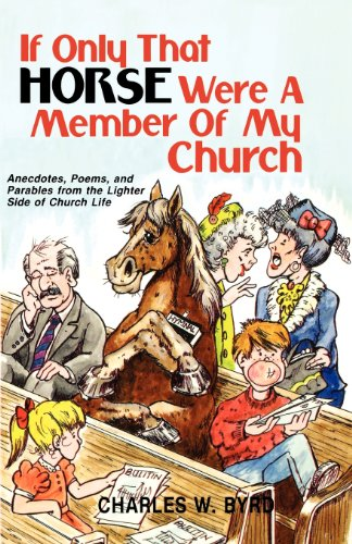 If Only That Horse Were A Member Of My Church - Charles W. Byrd