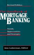 The Handbook of Mortgage Banking: Trends, Opportunities, and Strategies
