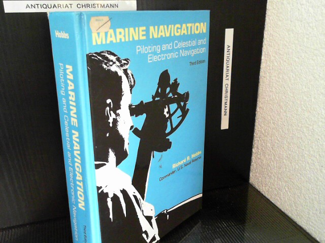 Marine Navigation: Piloting and Celestial and Electronic Nagivation