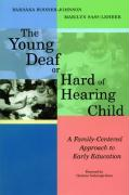 The Young Deaf or Hard of Hearing Child: A Family-Centered Approach to Early Education