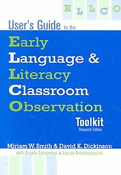 User's Guide to the Early Language  &  Literacy Classroom Observation - Miriam W. Smith; David K. Dickinson
