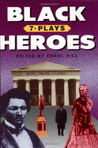 Black Heroes: Seven Plays - Errol Hill