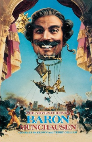 The Adventures of Baron Munchausen: The Illustrated Screenplay (Applause Screenplay) - Charles McKeown; Terry Gilliam