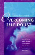 Effective Meditations for Overcoming Self-Doubt