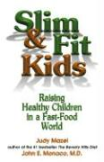 Slim & Fit Kids: Raising Healthy Children in a Fast-Food World