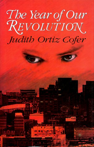 The Year of Our Revolution: New and Selected Stories and Poems - Judith Ortiz Cofer