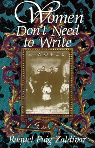 Women Don't Need to Write - Raquel Puig Zaldivar