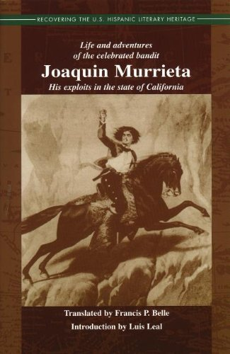 Life and Adventures of the Celebrated Bandit Joaquin Murrieta: His Exploits in the State of California (Recovering the Us Hispanic Literary - Ireneo Paz