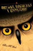 Brujas, Lechuzas Y Espantos/Witches, Owls And Spooks