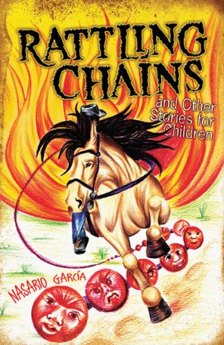 Rattling Chains and Other Stories for Children / Ruido de cadenas y otros cuentos para ninos - Nasario Garcia