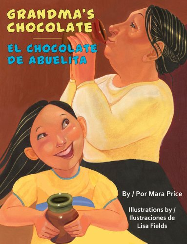 Grandma's Chocolate / El Chocolate De Abuelita - Mara Price
