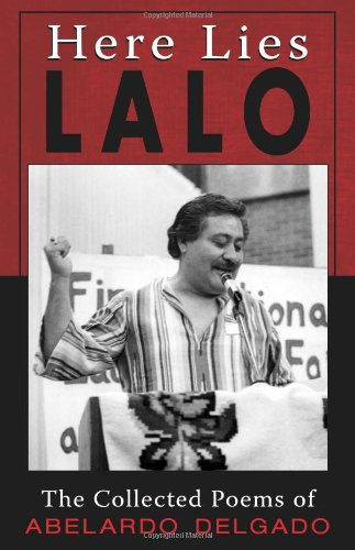 Here Lies Lalo: The Collected Poems of Abelardo Delgado - Abelardo