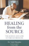 Healing from the Source: The Science and Lore of Tibetan Medicine