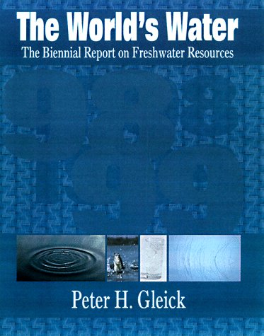 The World's Water 1998-1999: The Biennial Report On Freshwater Resources (World's Water (Quality)) - Peter H. Gleick