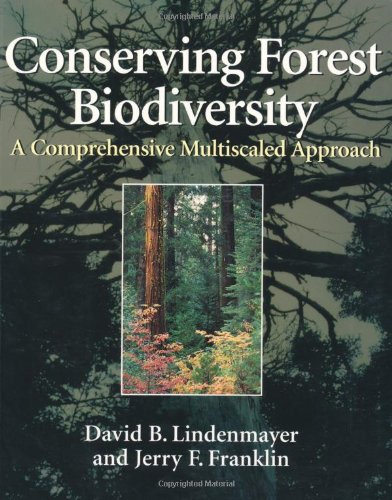 Conserving Forest Biodiversity: A Comprehensive Multiscaled Approach - David B. Lindenmayer; Jerry F. Franklin