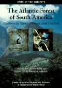 The Atlantic Forest of South America: Biodiversity Status, Threats, and Outlook