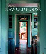 Creating a New Old House