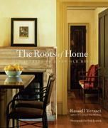 Roots of Home: Our Journey to a New Old House