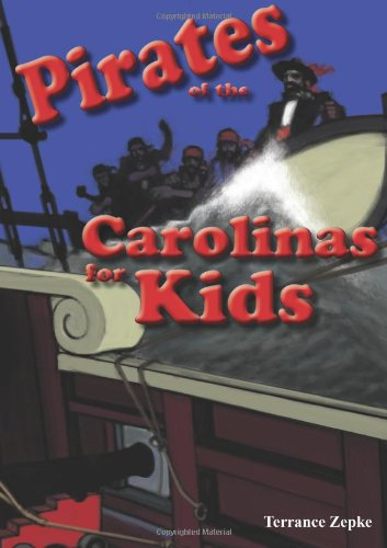 Pirates of the Carolinas for Kids - Terrance Zepke