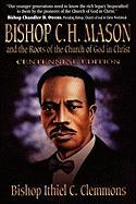Bishop C. H. Mason and the Roots of the Church of God in Christ
