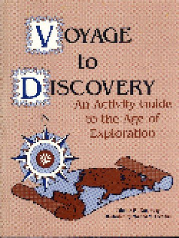 Voyage to Discovery: An Activity Guide to the Age of Exploration - Diane P. Ramsay