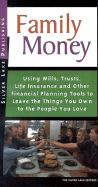 Family Money: Using Wills, Trusts, Life Insurance and Other Financial Planning Tools to Leave the Things You Own to People You Love